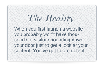 Reality of first launching a site